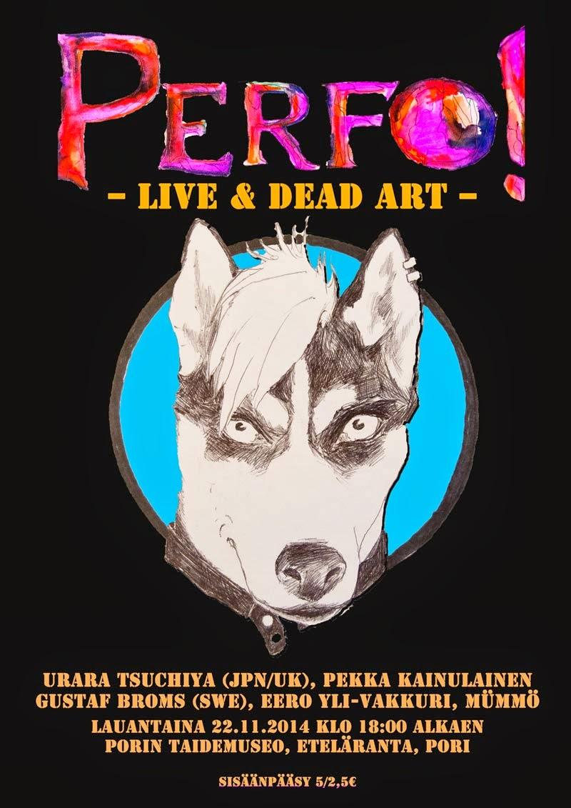 PERFO! Live & Dead Art lauantaina 22.11. klo 18.00 alkaen