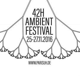 42H LIVE Ambient Festival!!!!!!!!!!