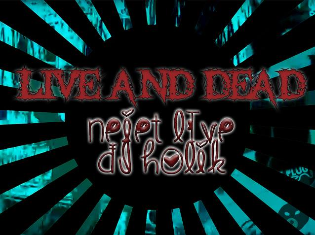 Live and Dead – Neiet Live & Dj Holik 22.7