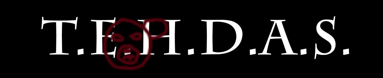 T.E.H.D.A.S.